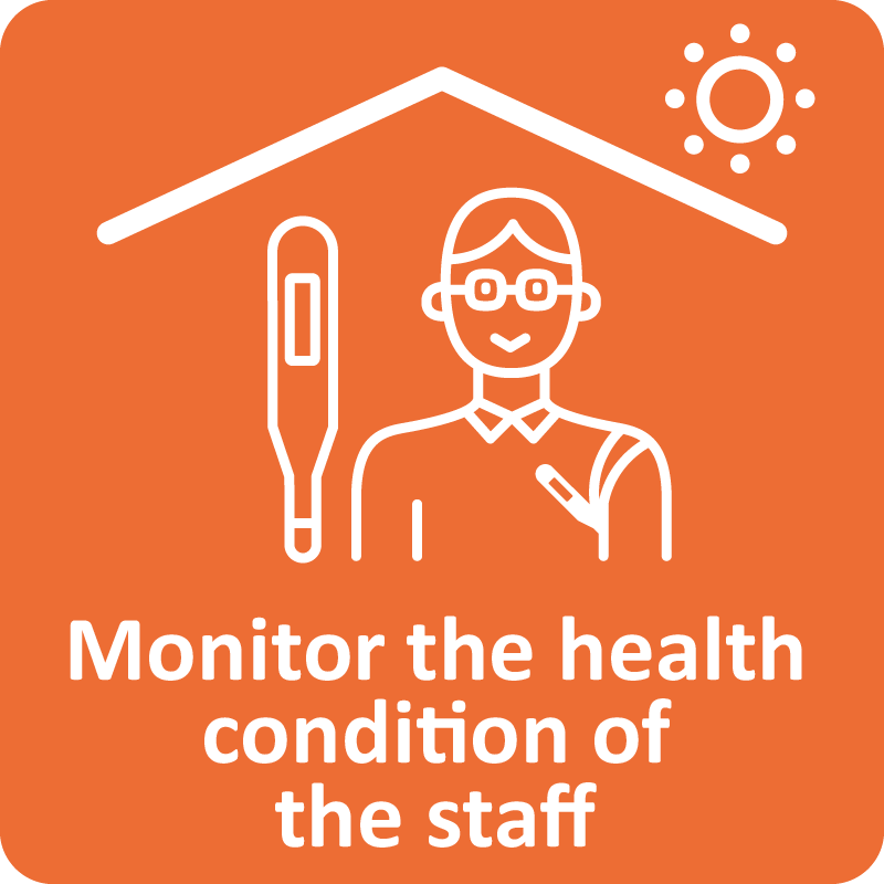 Monitor the health condition of the staff