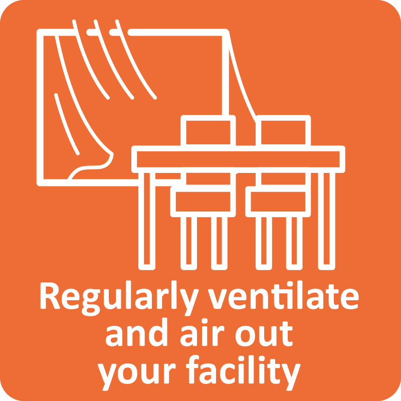 Regularly ventilate and air out your facility