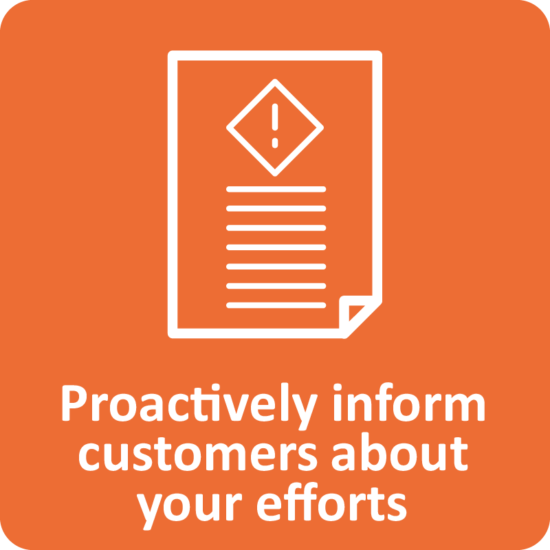 Proactively inform customers about your efforts